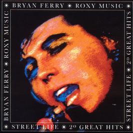 Street Life - 20 Greatest Hits 1986 Bryan Ferry