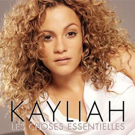 les choses essentielles 2006 KAYLIAH