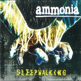 Sleepwalking 2011 Ammonia