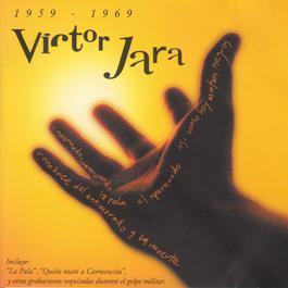 Victor Jara 1959-1969 2006 Victor Jara