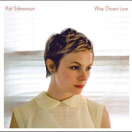Way Down Low 2013 Kat Edmonson