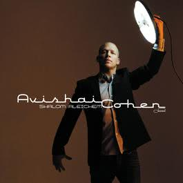 Shalom Aleichem 2009 Avishai Cohen
