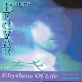 Rhythms Of Life 1992 Bruce Becvar