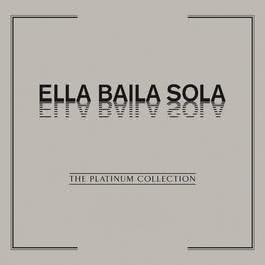 The Platinum Collection: Ella Baila Sola 2007 Ella Baila Sola