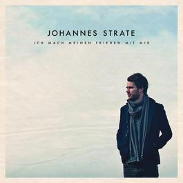 Ich mach meinen Frieden mit mir 2012 Johannes Strate