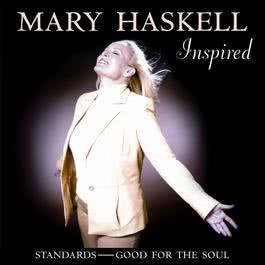 Inspired: Standards - Good For The Soul 2008 Mary Haskell