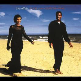 If Only You Could Be Mine 1995 The Affair