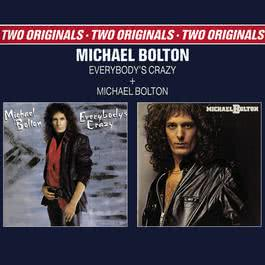 Everybody's Crazy 2008 Michael Bolton