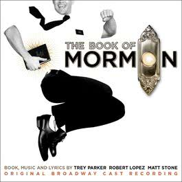 The Book Of Mormon (Original Broadway Cast Recording) 2017 Trey Parker; Robert Lopez; Matt Stone