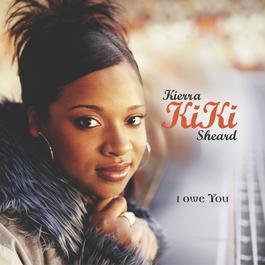 I Owe You 2004 Kierra Sheard