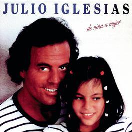 De Nina A Mujer 1987 Julio Iglesias