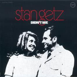 Didn't We 1969 Stan Getz
