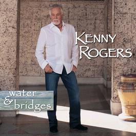 Water & Bridges 2006 Kenny Rogers