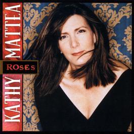 Roses 2002 Kathy Mattea