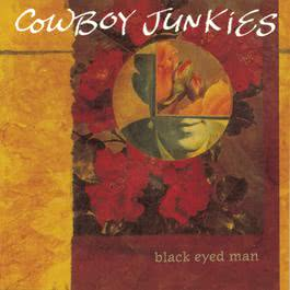 Black Eyed Man 1992 Cowboy Junkies