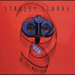 At The Movies 1995 Stanley Clarke