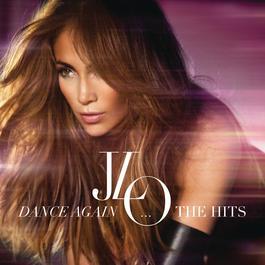Dance Again...The Hits 2012 Jennifer Lopez