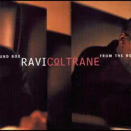 From The Round Box 2000 Ravi Coltrane