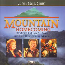 Mountain Homecoming 1999 Bill & Gloria Gaither