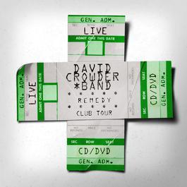 Remedy Club Tour Edition 2008 David Crowder Band
