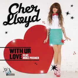 With Ur Love 2011 Cher Lloyd; Mike Posner