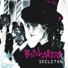 Skeleton 2006 Bitch Alert