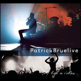 Rien Ne S'Efface - Live 2001 Patrick Bruel
