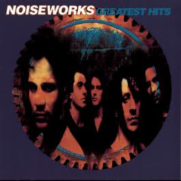 Greatest Hits 2010 Noiseworks