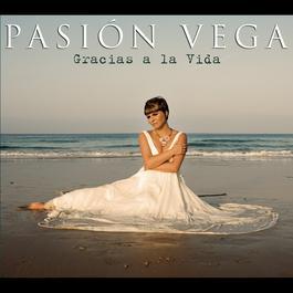 Gracias A La Vida 2009 Pasion Vega