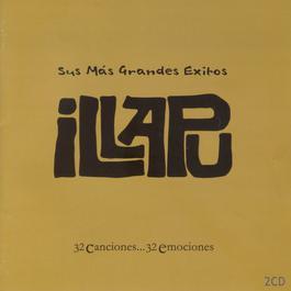 Mis Mas Grandes Exitos 2006 Illapu