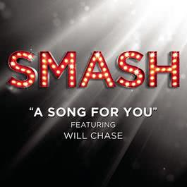 A Song For You (SMASH Cast Version featuring Will Chase) 2012 SMASH Cast