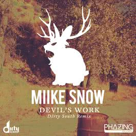 Devil's Work (Dirty South Remix) 2012 Miike Snow