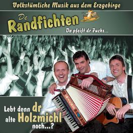 Lebt Denn Dr Alte Holzmichl Noch? 2004 De Randfichten