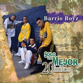 Solo Lo Mejor 2002 Barrio Boyzz