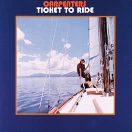 Ticket To Ride 1969 Carpenters