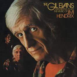 Plays The Music Of Jimi Hendrix 2002 Gil Evans
