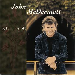Old Friends 1994 John McDermott
