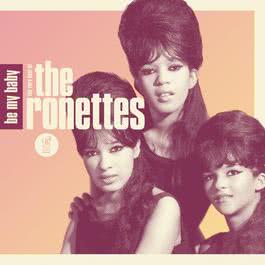 Be My Baby: The Very Best of The Ronettes 2011 The Ronettes