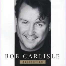 Collection 1997 Bob Carlisle