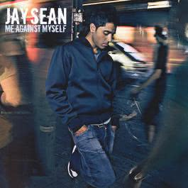 Me Against Myself 2004 Jay Sean