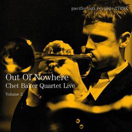 Out Of Nowhere: Chet Baker Quartet Live 2001 Chet Baker