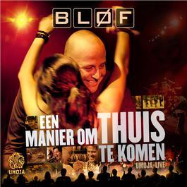 Een Manier Om Thuis Te Komen - Umoja Live 2007 BLØF
