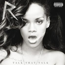 Talk That Talk 2011 Rihanna