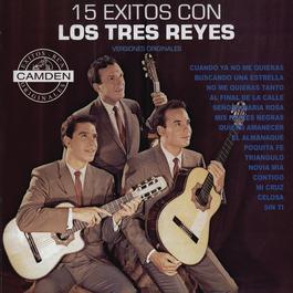 15 Exitos Con Los Tres Reyes - Versiones Originales 1993 Los Reyes De Arranque