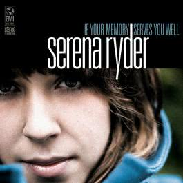 If Your Memory Serves You Well 2006 Serena Ryder