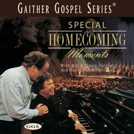Special Homecoming Moments 2006 Bill & Gloria Gaither