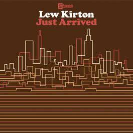 Just Arrived 2005 Lew Kirton