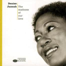 The Madness Of Our Love 2003 Denise Jannah