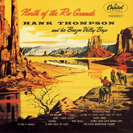 North Of The Rio Grande 1955 Hank Thompson