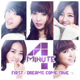 First / Dreams Come True (Standard Ver.) 2010 4minute